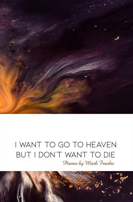 I Want to Go to Heaven but I Don't Want to Die