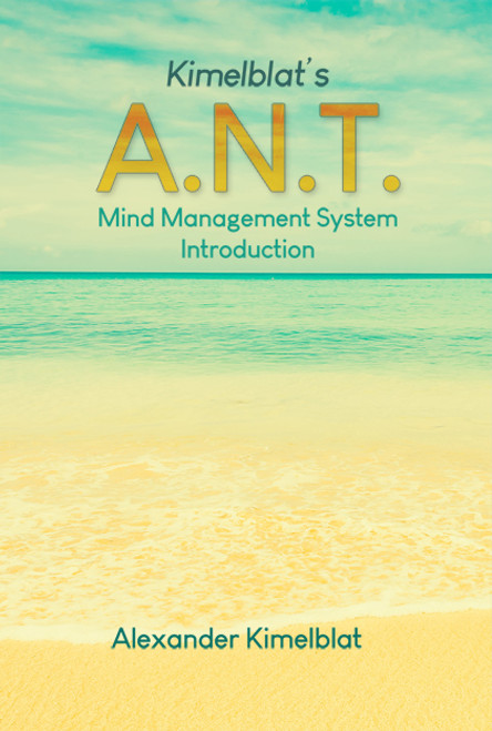 Kimelblat's A.N.T. Mind Management System Introduction