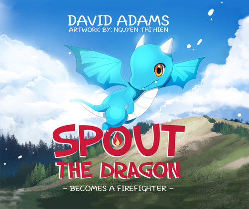 Spout the Dragon Becomes a Firefighter - eBook
