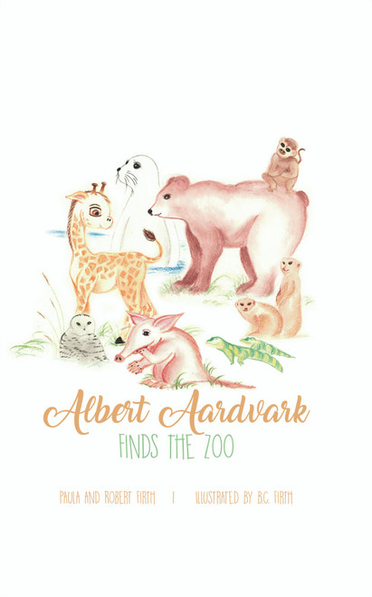 Albert Aardvark Finds the Zoo