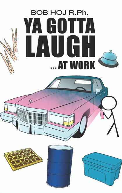 Ya Gotta Laugh...At Work