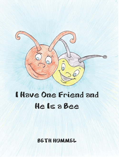 I Have One Friend and He Is a Bee