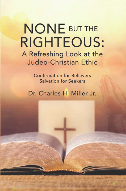None but the Righteous: A Refreshing Look at the Judeo-Christian Ethic