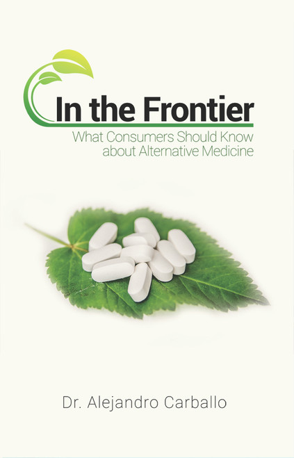 In the Frontier: What Consumers Should Know about Alternative Medicine - eBook