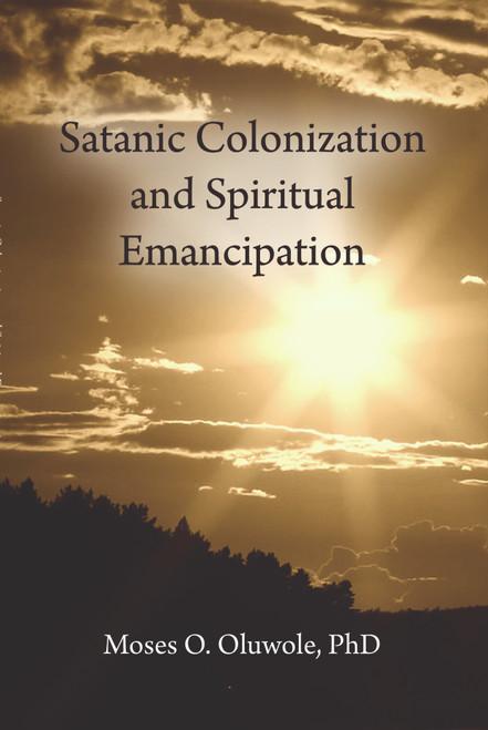 Satanic Colonization and Spiritual Emancipation
