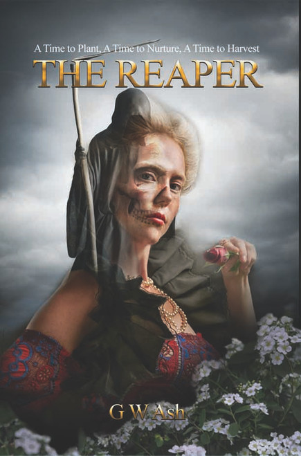 The Reaper: A Time to Plant, a Time to Nurture, a Time to Harvest - eBook
