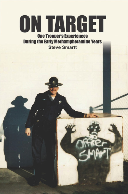 On Target: One Trooper's Experiences During the Early Methamphetamine Years - eBook