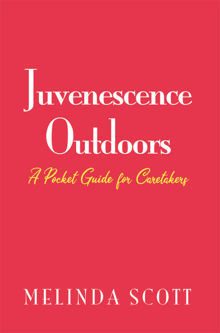 Juvenescence Outdoors: A Pocket Guide for Caretakers