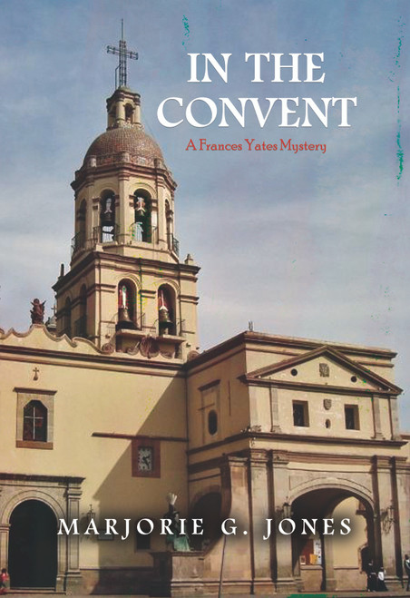 In the Convent: A Frances Yates Mystery - eBook