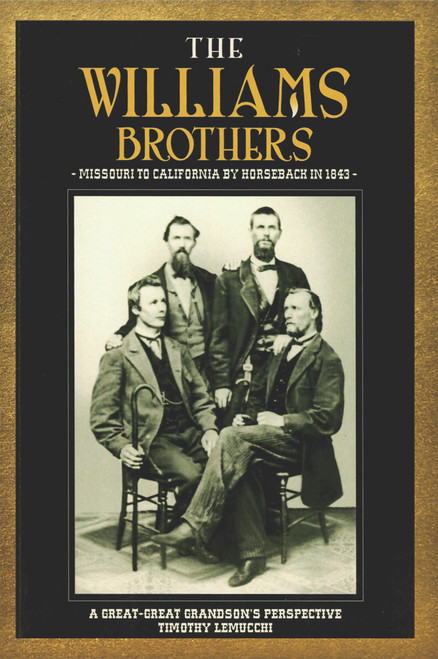 The Williams Brothers: Missouri to California by Horseback in 1843: A Great-Great Grandson's Perspective