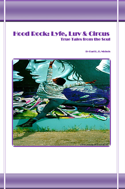 Hood Rock: Lyfe, Luv & Circus: True Tales from the Soul - eBook