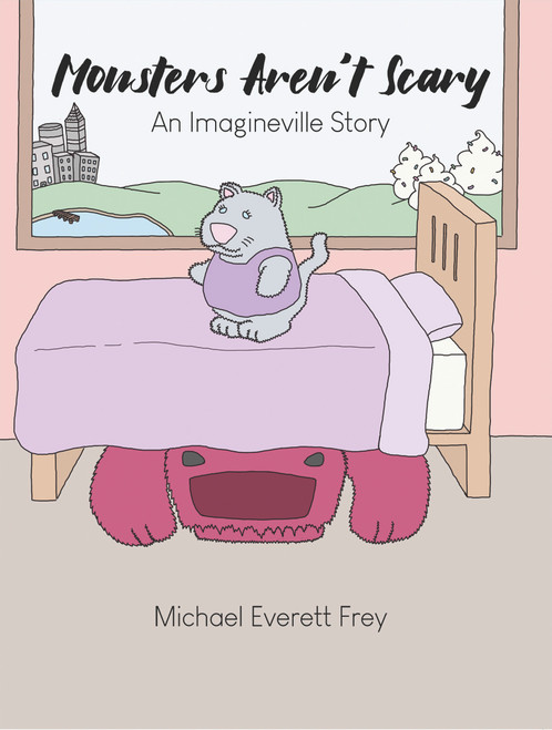 Monsters Aren't Scary: An Imagineville Story
