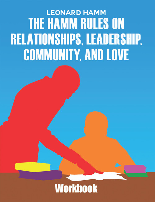 The Hamm Rules on Relationships, Leadership, Community, and Love: Workbook