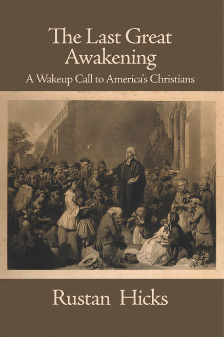 The Last Great Awakening: A Wakeup Call to America's Christians - eBook