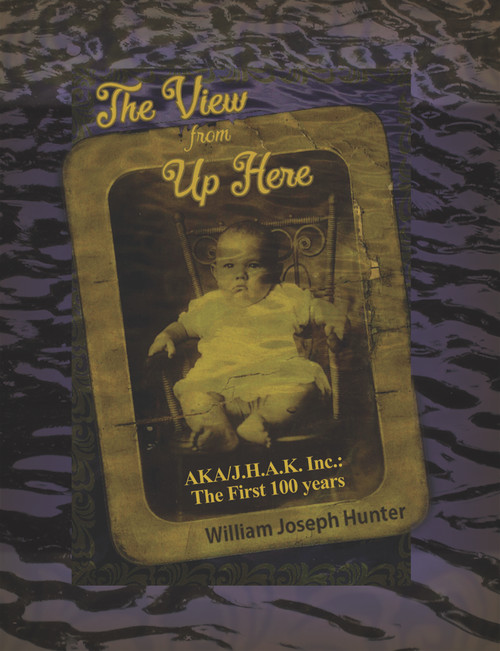 The View from Up Here: AKA/J.H.A.K. Inc.:  The First 100 years