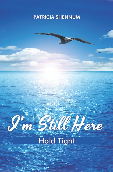I'm Still Here: Hold Tight