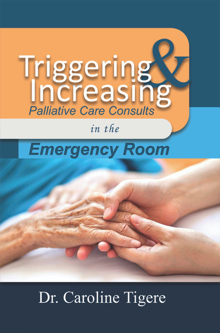 Triggering and Increasing Palliative Care Consults in the Emergency Room - eBook