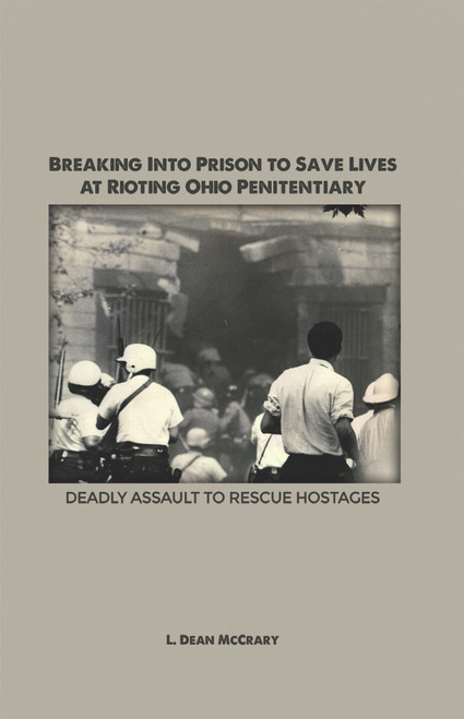 Breaking Into Prison to Save Lives at Rioting Ohio Penitentiary - eBook