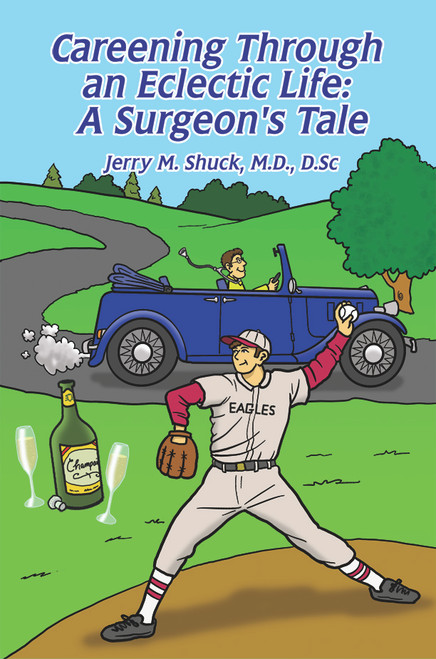 Careening Through an Eclectic Life: A Surgeon's Tale - eBook