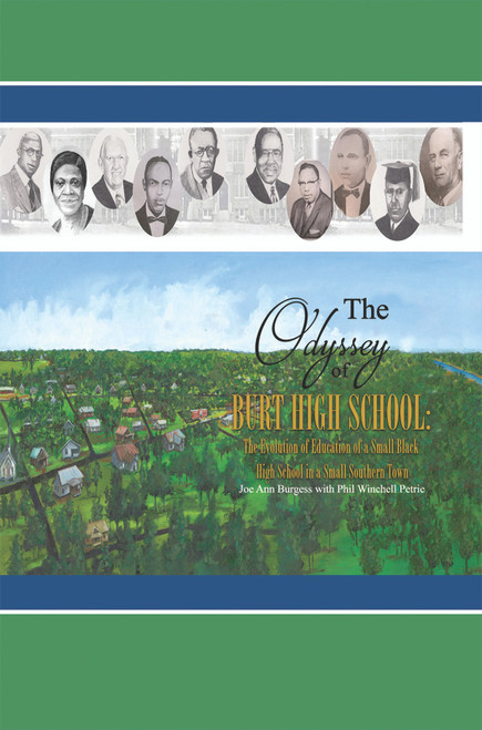 The Odyssey of Burt High School: The Evolution of Education of a Small Black High School in a Small Southern Town - eBook