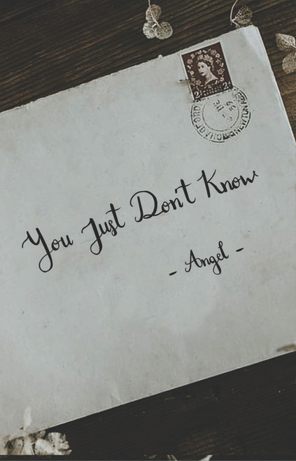 You Just Don't Know