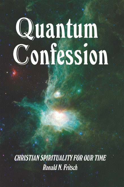 Quantum Confession: Christian Spirituality for Our Time