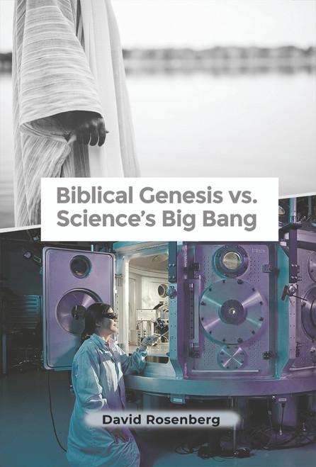 Biblical Genesis vs. Science's Big Bang: Why the Bible Is Correct