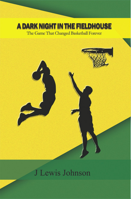 A Dark Night in the Fieldhouse: The Game that Changed Basketball Forever - eBook