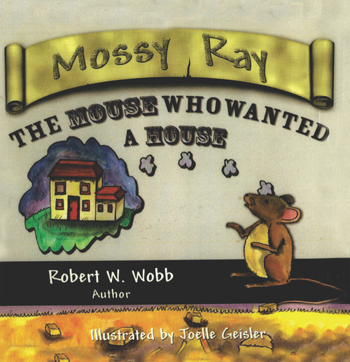 Mossy Ray: The Mouse Who Wanted a House - eBook
