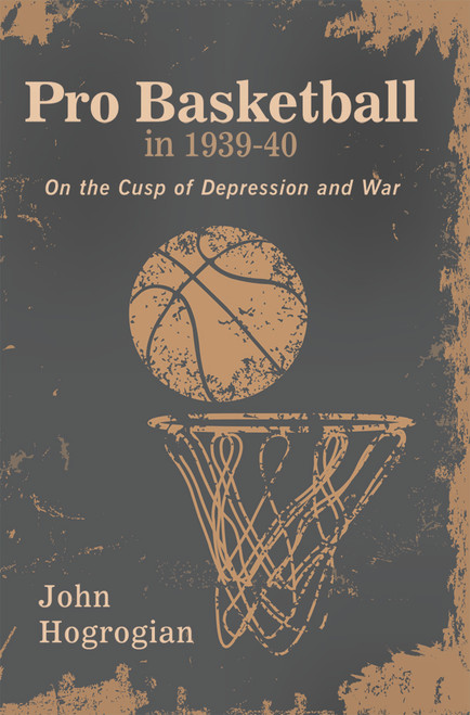 Professional Basketball in 1939-40: On the Cusp of Depression and War - eBook