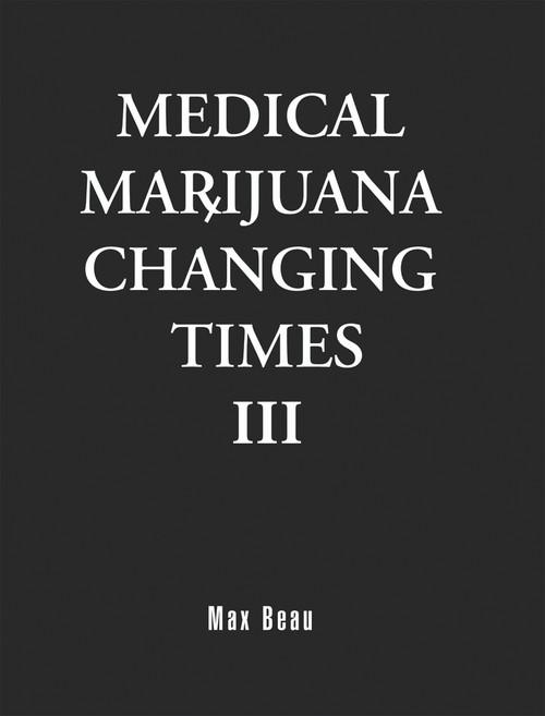 Medical Marijuana Changing Times III (HC)