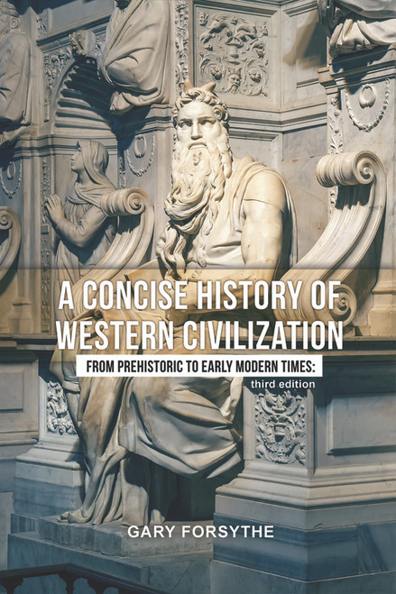 A Concise History of Western Civilization: From Prehistoric to Early Modern Times: Third Edition - eBook