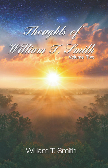 Thoughts of William T. Smith: Volume Two