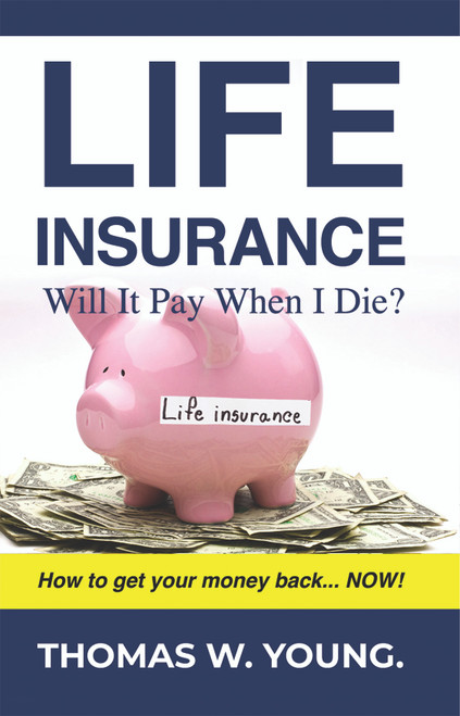 Life Insurance: Will it Pay When I Die? - eBook