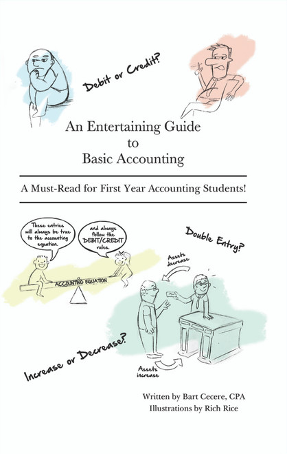 An Entertaining Guide to Basic Accounting: A Must Read for First Year Accounting Students - eBook