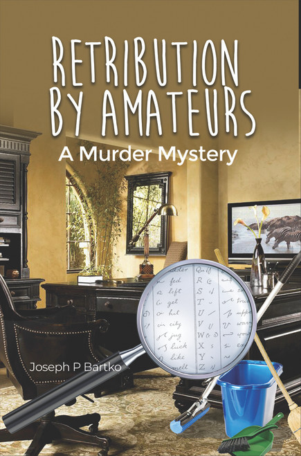 Retribution by Amateurs: A Murder Mystery