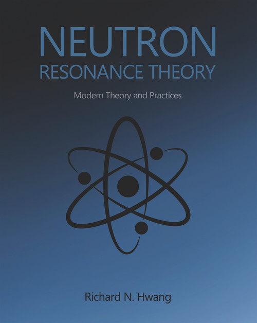 Neutron Resonance Theory: Modern Theory and Practices - eBook