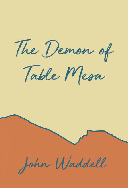 The Demon of Table Mesa (HC)