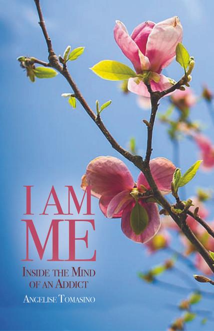 I Am Me: Inside the Mind of an Addict - eBook