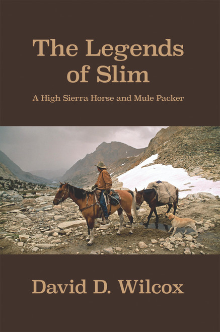 The Legends of Slim: A High Sierra Horse and Mule Packer - eBook
