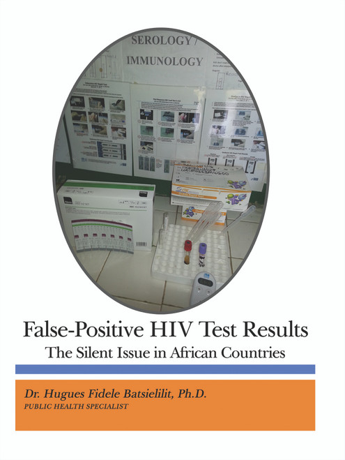 False-Positive HIV Test Results: The Silent Issue in African Countries - eBook