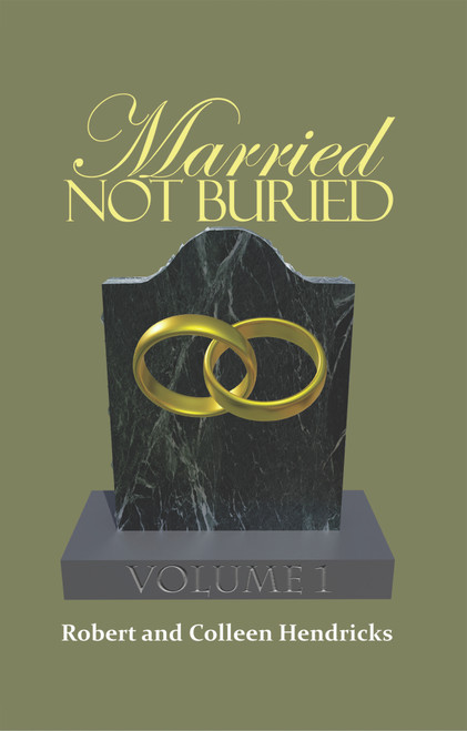 Married Not Buried: Volume One