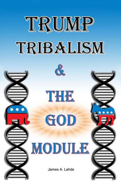 Trump Tribalism and the God Module
