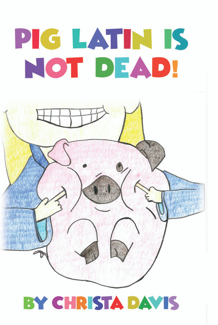 Pig Latin Is Not Dead! - eBook