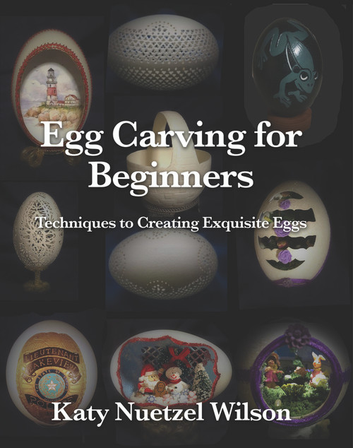 Egg Carving for Beginners: Techniques to Creating Exquisite Eggs - eBook