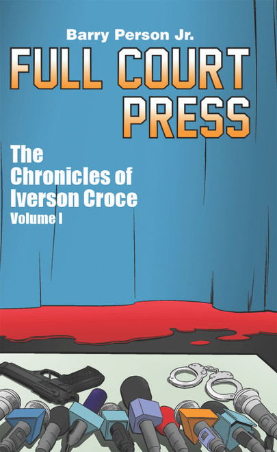 Full Court Press: The Chronicles of Iverson Croce Volume I