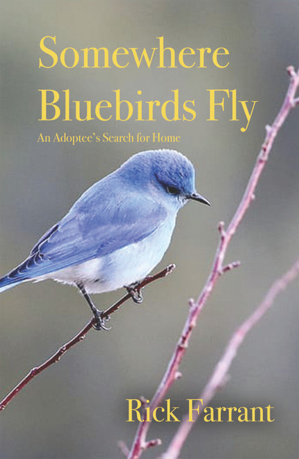 Somewhere Bluebirds Fly: An Adoptee's Search for Home