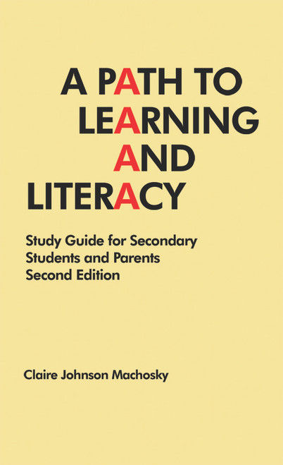 A Path to Learning and Literacy: Study Guide for Secondary Students and Parents (Second Edition)