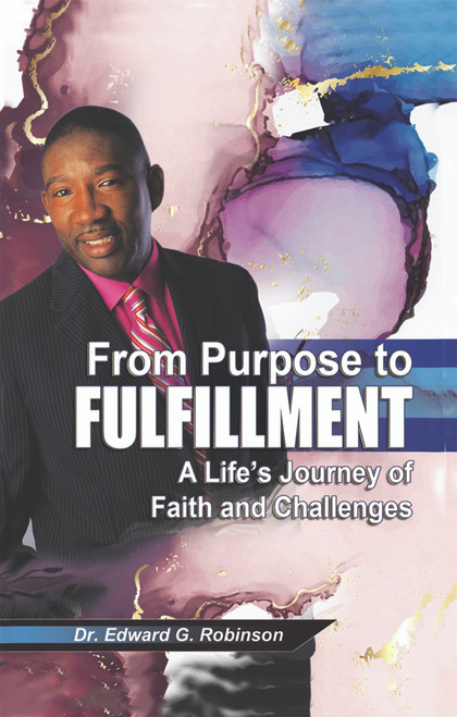 From Purpose to Fulfillment: A Life's Journey of Faith and Challenges