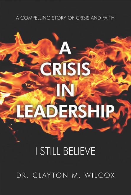 A Crisis in Leadership: I Still Believe